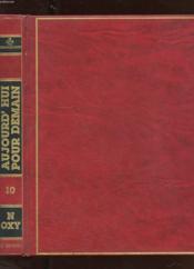 Aujourd'Hui Pour Demain. Tome 10. N - Oxy. Le Livre Des Connaissances. Une Encyclopedie Universelle Accessible A Tous. - Couverture - Format classique