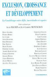 Exclusion Croissance Et Developpement ; La Guadeloupe Entre Defis Incertitudes Et Espoirs - Intérieur - Format classique