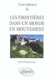Les Frontieres Dans Un Monde En Mouvement - Intérieur - Format classique