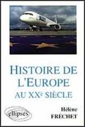 Histoire De L'Europe Au Xxe Siecle - Couverture - Format classique