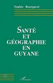 Sante Et Geographie En Guyane - Intérieur - Format classique