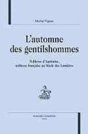 L'Automne Des Gentilshommes ; Noblesse D'Aquitaine Noblesse Francaise Au Siecle Des Lumieres - Couverture - Format classique