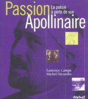 Passion Apollinaire ; la poésie à perte de vue - Intérieur - Format classique