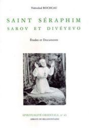 Saint Séraphim ; Sarov et Divéyevo - Couverture - Format classique