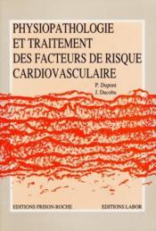 Physiopathologie traitement facteurs risque cardiovasculaire - Couverture - Format classique