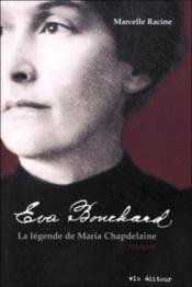 Eva bouchard la legende de maria chapdelaine - Couverture - Format classique