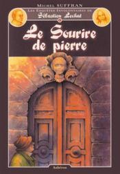 Sébastien Lechat t.1 ; le sourire de pierre - Couverture - Format classique