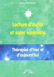 Lecture d'auras et soins esséniens ; thérapies d'hier et d'aujourd'hui - Couverture - Format classique