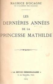 Les Dernières Années de La Princesse Mathilde - Couverture - Format classique