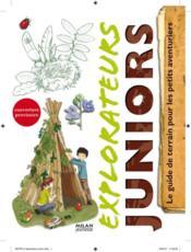 Explorateurs juniors ; le guide de terrain pour les petits aventuriers - Couverture - Format classique