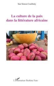 La culture de la paix dans la littérature africaine - Couverture - Format classique