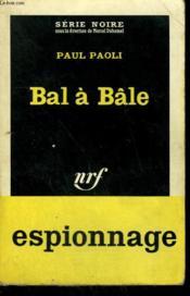 Bal A Bale. Collection : Serie Noire N° 697 - Couverture - Format classique