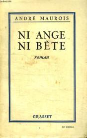 Ni Ange Ni Bete. - Couverture - Format classique