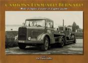Camions Edouard Bernard t.2 ; mode d'emploi d'avant et d'après guerre - Couverture - Format classique