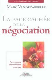 La face cachee de la negociation - psychologie des relations difficiles - Intérieur - Format classique