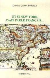 Et Si New-York Avait Parle Francais... - Couverture - Format classique