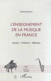 L'enseignement de la musique en France ; situations, problèmes, réflexions - Intérieur - Format classique