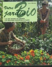 Votre jardin bio ; les amis naturels du jardinier - Couverture - Format classique