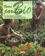 Votre jardin bio ; les amis naturels du jardinier - Intérieur - Format classique