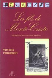 Les Fils De Monte-Cristo. Ideologie Du Heros De Roman Populaire - Intérieur - Format classique