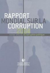 Rapport mondial sur la corruption ; thème spécial : la corruption politique (édition 2004) - Couverture - Format classique