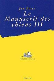 Le manuscrit des chiens III - Couverture - Format classique