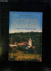 Le chemin des cablacères ; chronique d'un village de gascogne - Couverture - Format classique