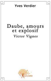 Daube, amour et explosif ; Victor Vignes - Couverture - Format classique