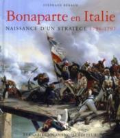 Bonaparte en Italie 1796-1797 ; naissance d'un stratège - Couverture - Format classique