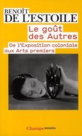 Le goût des autres ; de l'exposition coloniale aux arts premiers - Couverture - Format classique