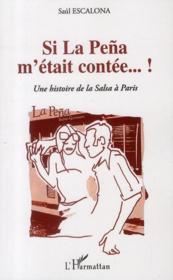 Si la peña m'était contée... une histoire de la salsa à Paris - Couverture - Format classique