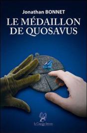 Le médaillon de Quosavus - Couverture - Format classique