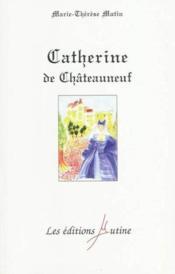 Catherine de Chateauneuf - Couverture - Format classique