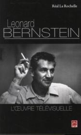 Léonard Bernstein ; l'oeuvre télévisuelle - Couverture - Format classique