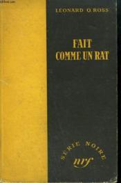 Fait Comme Un Rat. ( Dark Corner). Collection : Serie Noire Sans Jaquette N° 63 - Couverture - Format classique
