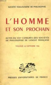 L'HOMME ET SON PROCHAIN, ACTES DU VIIIe CONGRES DES SOCIETES DE PHILOSOPHIE DE LANGUE FRANCAISE, TOULOUSE, 6-9 SEPT. 1956 - Couverture - Format classique