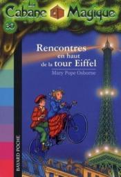 La cabane magique t.30 ; rencontres en haut de la tour Eiffel - Couverture - Format classique