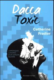 Dacca toxic - Couverture - Format classique