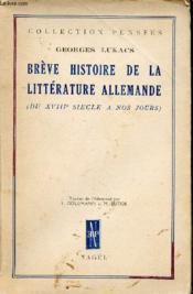 Breve Histoire De La Litterature Allemande Du Xviiie Siecle A Nos Jours - Couverture - Format classique