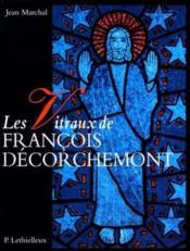 Les vitraux de francois decorchemont - Couverture - Format classique