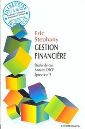 Gestion Financiere ; Etudes De Cas ; Annales Decf ; Epreuve N.4 - Intérieur - Format classique