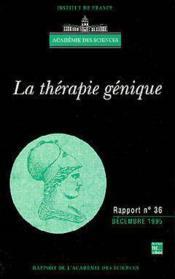 La Therapie Genique (Rapport De L'Academie Des Sciences N.36) - Couverture - Format classique