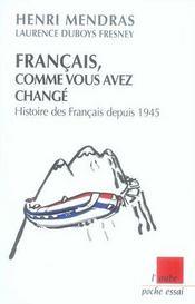 Français, comme vous avez changé ; histoire des français depuis 1945 - Intérieur - Format classique