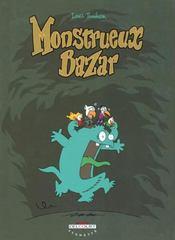 Monstrueux... t.1 ; monstrueux bazar - Intérieur - Format classique