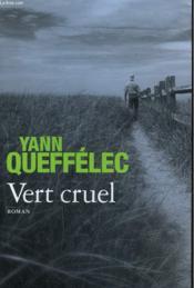 Vert cruel - Couverture - Format classique