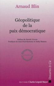 Géopolitique de la paix démocratique - Couverture - Format classique