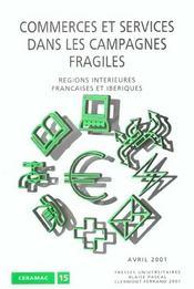 Commerces Et Services Dans Les Campagnes Fragiles ; Regions Interieures Francaises Et Iberiques - Intérieur - Format classique