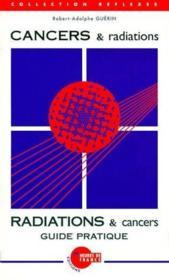 Cancers & radiations ; guide pratique - Couverture - Format classique