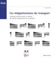 Les Megastructures Du Transport Typologie Architecturale Et Urbaine Des Grandsequipements De La Mobi - Couverture - Format classique