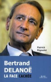 telecharger Bertrand Delanoe, la face cachee livre PDF en ligne gratuit